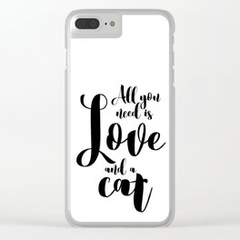 All you need is Love and a cat (black) Clear iPhone Case