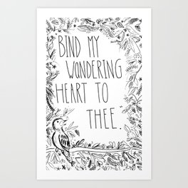 Bind thy wondering heart to thee Art Print