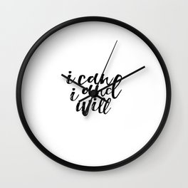 Inspirational Poster Positive Inspiration Typography Print I Can And I Will Motivational Wall Art Wall Clock