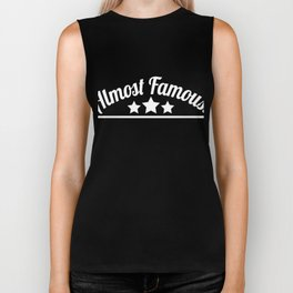 """Almost Famous"" tee design made perfectly for aspiring fab people like you! Perfect gift too!  Biker Tank"
