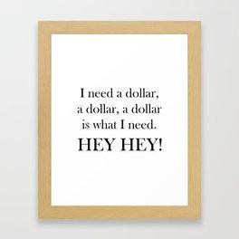 I Need a Dollar Lyrics Framed Art Print