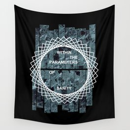 Within The Parameters Of Sanity Wall Tapestry