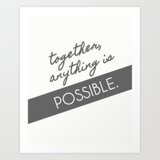 Together, Anything is Possible Art Print