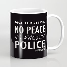 No Justice ... #Ferguson Coffee Mug