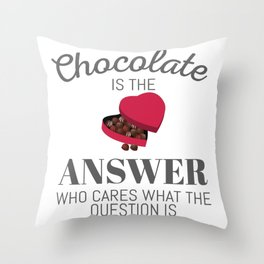 Chocolate Lover Quote Gift Chocolate Is The Answer Gift Throw Pillow
