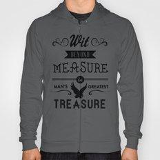 Wit Beyond Measure is Man's Greatest Treasure Hoody