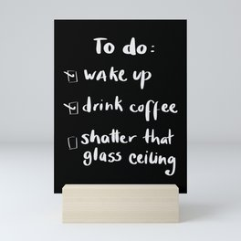 shatter the glass ceiling Mini Art Print