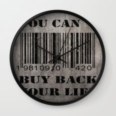 You can´t buy back your life Wall Clock
