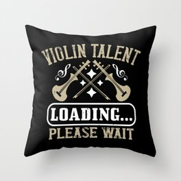 Violin - Violin Talent Loading Throw Pillow