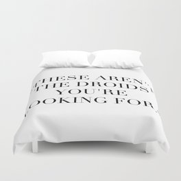 These Aren't The Droids You're Looking For Duvet Cover