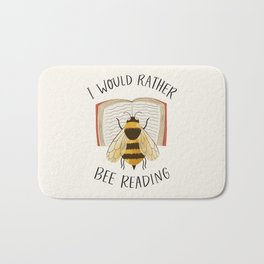 I Would Rather Bee Reading Bath Mat