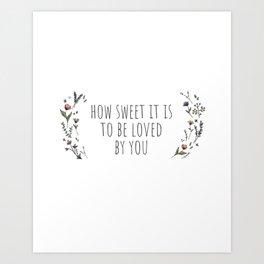 How Sweet It Is Art Print