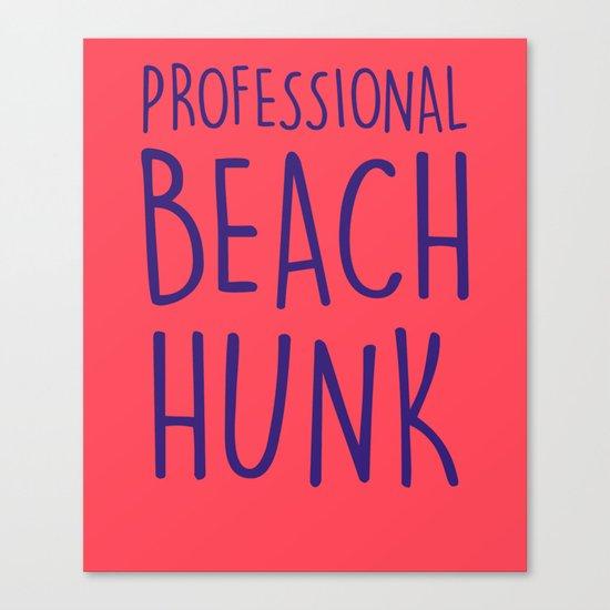PROFESSIONAL BEACH HUNK Canvas Print