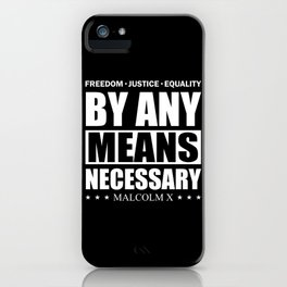 By Any Means Necessary Malcolm X Freedom iPhone Case