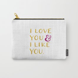 I love you & I like you -- Yellow Carry-All Pouch
