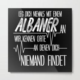 Albanians - Funny Heartbeat Saying Metal Print