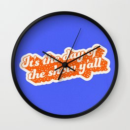It's The Day Of The Show Y'all Wall Clock