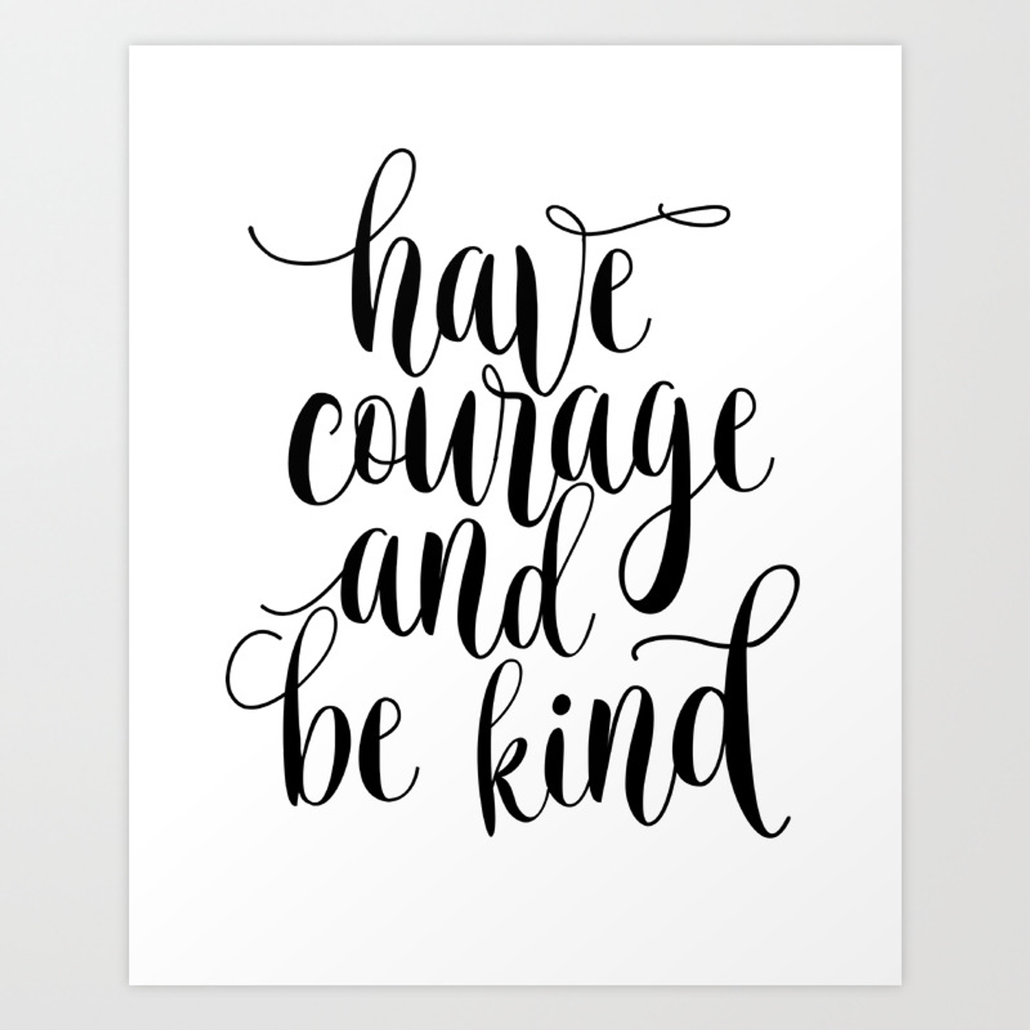 Be Kind and Have Courage, Be Kind Be Brave, Have Courage and Be ...