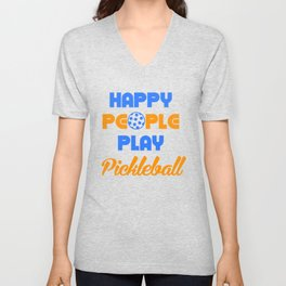 Happy People Play Pickleball, Pickleball Gift, Pickleball Player, Dink Responsibly Unisex V-Neck