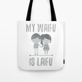 My Waifu Is Laifu 1 Tote Bag