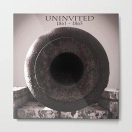UNINVITED 1861 ~ 1865 Metal Print
