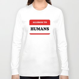 Allergic To Humans Long Sleeve T-shirt