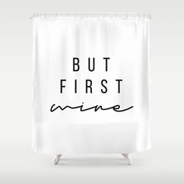 But First, Wine Shower Curtain