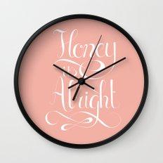 Honey it's alright  Wall Clock