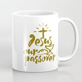 Jesus our passover. Coffee Mug