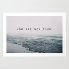 You Are Beautiful #2 Art Print