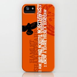 Hamlet-  North by Northwest - Madness - Shakespeare Quote Art iPhone Case