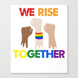 We Rise Together Equality Canvas Print