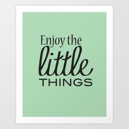 Enjoy the Little Things - Mint Green Art Print