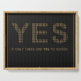 IT ONLY TAKES ONE YES TO SUCESS Serving Tray