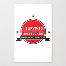 I SURVIVED 2012 SUCKER Canvas Print