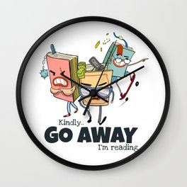 Kindly Go Away.. I'm reading Funny Bookworm Gift - Book Gang Wall Clock