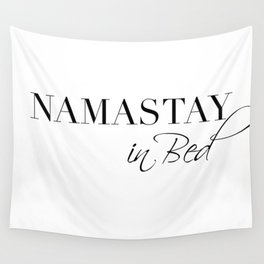 namastay in bed Wall Tapestry