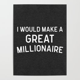 A Great Millionaire Funny Quote Poster