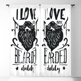 I love my bearded daddy - Funny hand drawn quotes illustration. Funny humor. Life sayings. Blackout Curtain
