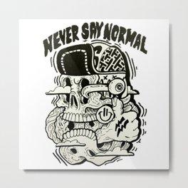 Never say normal Metal Print