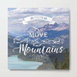 Faith can move mountains Metal Print