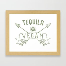 Tequila Is Vegan Drinking Quote - Funny Alcohol Saying Gift Framed Art Print