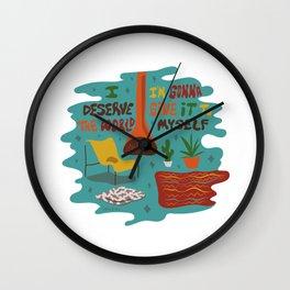 I deserve the world Wall Clock