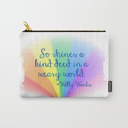 Inspirational Art Willy Wonka Quote and a Rainbow Feather Carry-All Pouch