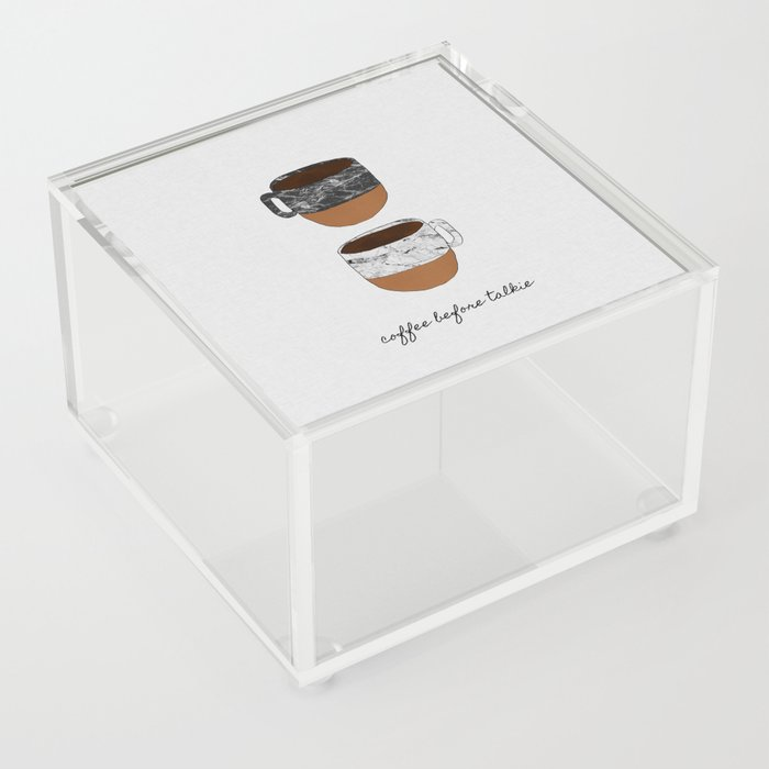 coffee before talkie funny quotes acrylic box by paperpixelprints