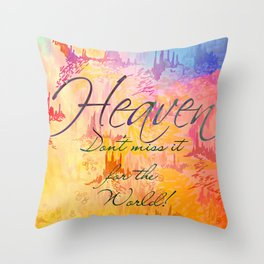 HEAVEN Don't Miss It for the World, Happy Watercolor Pastel Colorful Typography Christian Painting Throw Pillow