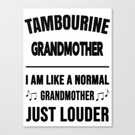 Tambourine Grandmother Like A Normal Grandmother Just Louder Canvas Print