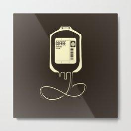 Coffee Transfusion Metal Print