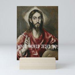 What Would Jesus Do? Mini Art Print