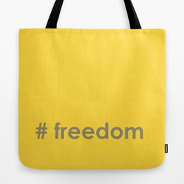 All I want Is Freedom Tote Bag
